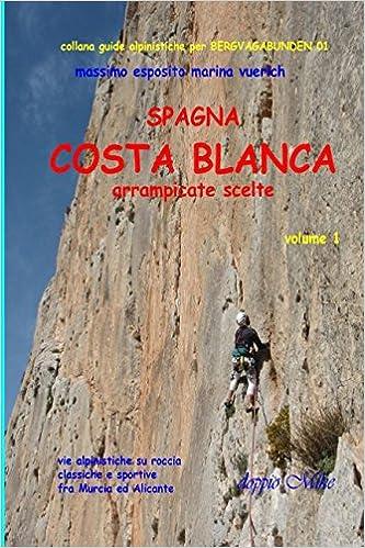 SPAGNA COSTA BLANCA ARRAMPICATE SCELTE: VOLUME 1 DOPPIO MIKE ...