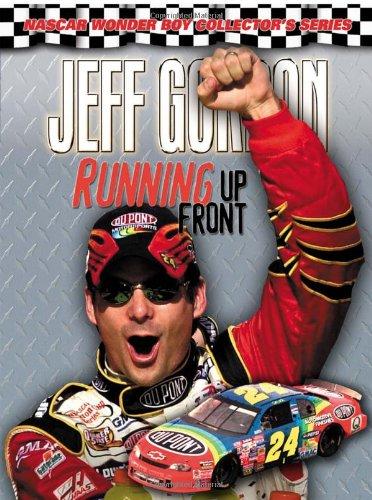 Nascar Series (Jeff Gordon: Running Up Front (NASCAR Wonder Boy Collector's Series))