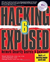 Hacking Exposed: Network Security Secrets and Solutions, 6th Edition