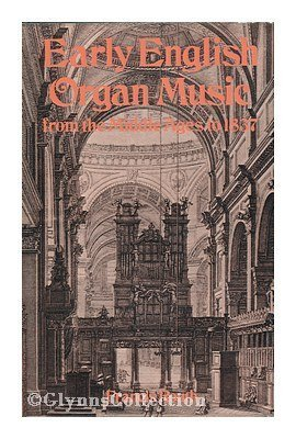 Early English Organ Music from the Middle Ages to 1837