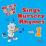 Mother Goose Club Sings Nursery Rhymes Vol. 1