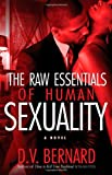 The Raw Essentials of Human Sexuality, D. V. Bernard, 1593091796