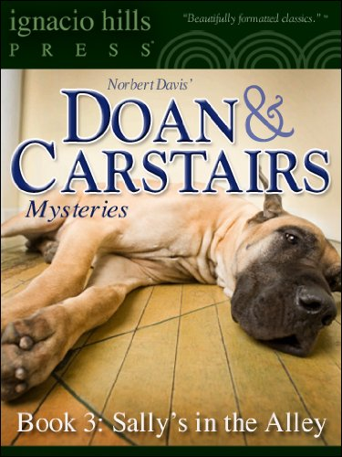 Doan & Carstairs Mysteries, Book Three: Sally's in the Alley (The delightful mystery classic! 3)