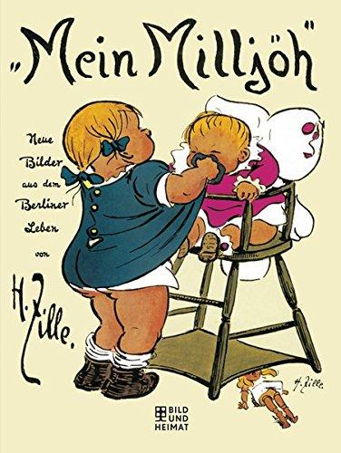Mein Milljöh: Neue Bilder aus dem Berliner Leben Gebundenes Buch – 19. Februar 2018 Heinrich Zille Bild und Heimat Verlag 395958153X Comic / History