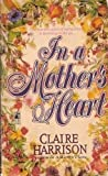 In a Mother's Heart, Claire Harrison, 0671758985
