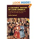 A Cultural History of Latin America: Literature, Music and the Visual Arts in the 19th and 20th Centuries (Cambridge History of Latin America)