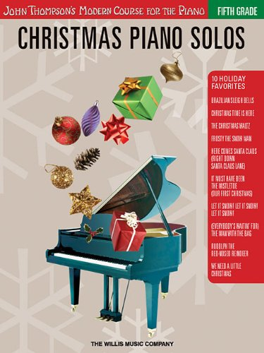 Christmas Piano Solos - Fifth Grade (Book Only): John Thompson's Modern Course for the Piano (The After Week Christmas)