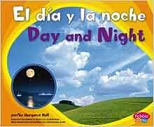 El dia y la noche/Day and Night (Patrones en la naturaleza
