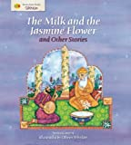 The Milk and the Jasmine Flower and Other Stories, Anita Ganeri, 1595663797