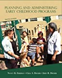Planning and Administering Early Childhood Programs (10th Edition) 9780132656924