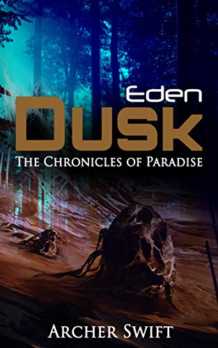 Eden, Dusk: The Chronicles of Paradise