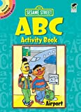 Sesame Street ABC Activity Book, Sesame Street Staff, 0486330109