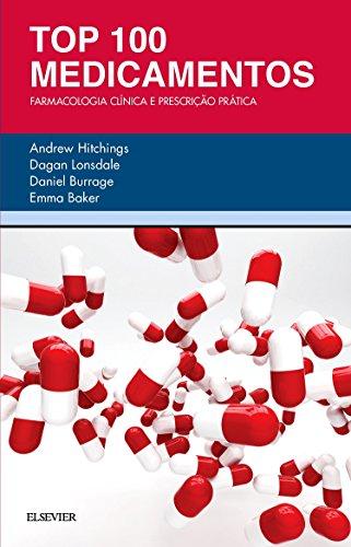 Top 100 Medicamentos: Farmacologia Clínica e Prescrição Prática