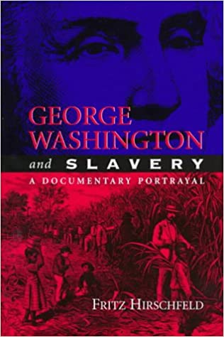 George Washington and Slavery: A Documentary Portrayal
