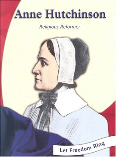 Anne Hutchinson: Religious Reformer (Colonial America Biographies)