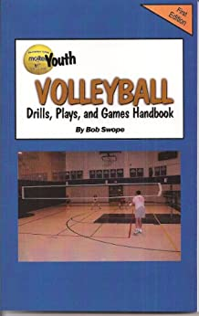 Youth Volleyball Drills, Plays, and Games Handbook Free Flow Version (Drills and Plays 7) by [Swope, Bob]