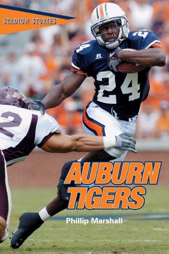 (Stadium Stories: Auburn Tigers (Stadium Stories Series))