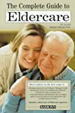 The Complete Guide to Elder Care, Anita Jones-Lee and Melanie Callender, 0764101730