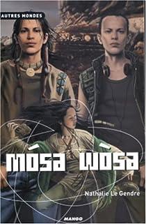 Mosa Wosa par Le Gendre