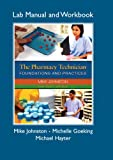 img - for Pharmacy Technician Lab Manual and Workbook, The for The Pharmacy Technician: Foundations and Practices book / textbook / text book