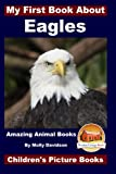 img - for My First Book About Eagles - Amazing Animal Books - Children's Picture Books book / textbook / text book