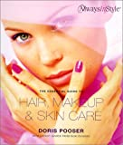 The Essential Guide to Hair, Makeup and Skin Care, Doris Pooser, 1560525797