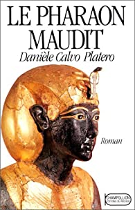 Pharaon maudit par Danièle Calvo-Platero
