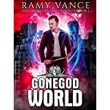 GoneGod World: An Urban Fantasy Thriller (Keep Evolving Book 1)