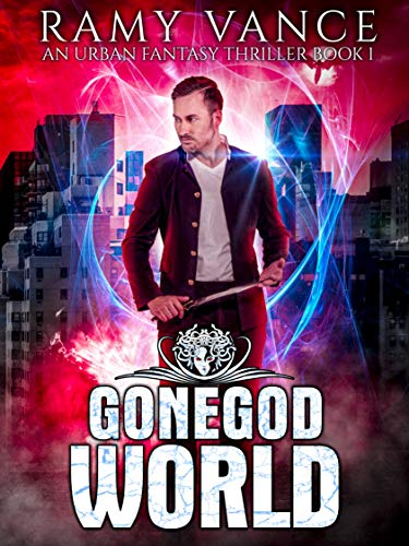 GoneGod World: An Urban Fantasy Thriller (Keep Evolving Book 1) by [Vance, R. E., Vance, Ramy]