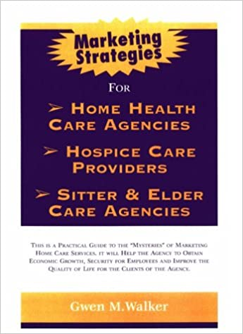 Marketing Strategies For Home Care Agencies Hospice Providers Or