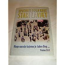 Croatian Language Booklet - Knowing God Through the Old Testament / Upoznati Boga Kroz Stari Zavjet / Blago narodu kojemu je Jahve Bog ...
