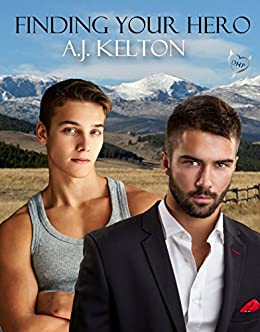 Finding Your Hero by [Kelton, A.J.]