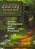 Journey Across the Life Span : Human Development and Health Promotion, Polan, Elaine U. and Taylor, Daphne C., 0803601964