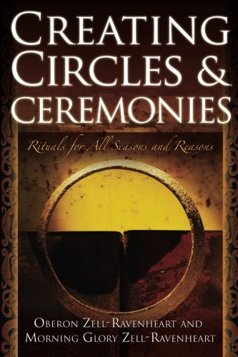 Creating Circles and Ceremonies, Zell-Ravenheart, Oberon & Glory, Morning