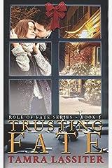 Trusting Fate (Role of Fate) (Volume 5) Paperback
