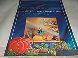 ALADIN ET LA LAMPE MERVEILLEUSE - L'OISEAU BLEU- Philippe Auzou- Illustrated- Editions Philippe Auzou, Paris- 1993- 1st Edition-1st Printing-Thus