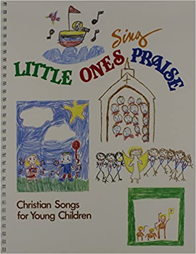 little ones sing praise christian songs for young children bobb barry 9780570013419 amazoncom books