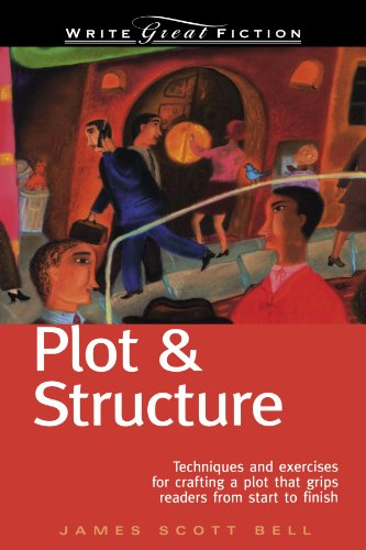 Plot-Structure-Techniques-and-Exercises-for-Crafting-a-Plot-That-Grips-Readers-from-Start-to-Finish
