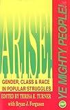Arise Ye Mighty People!, Terisa E. Turner and Bryan J. Ferguson, 0865433011