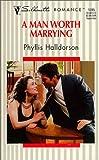 A Man Worth Marrying, Phyllis Halldorson, 0373193955