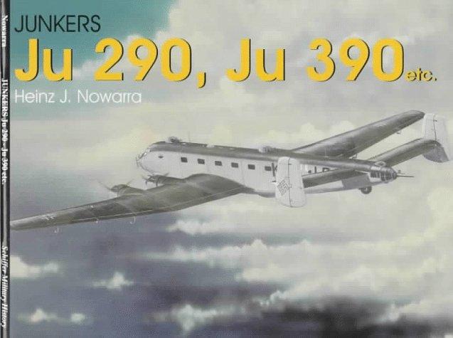 Junkers Ju 290, Ju 390 Etc. (Schiffer Military History)
