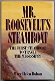 Mr. Roosevelt's Steamboat, Mary Helen Dohan, 0396079830