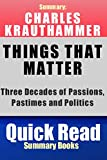 Summary: Charles Krauthammer, Things That Matter:: Three Decades of Passions, Pastimes and Politics