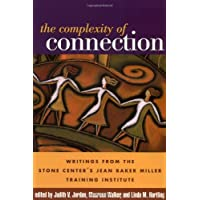 The Complexity of Connection: Writings from the Stone Center's Jean Baker Miller Training Institute