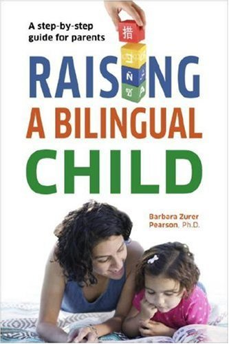 Raising a Bilingual Child (Living Language Series)