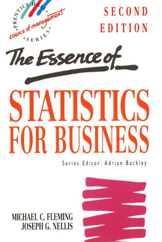 The Essence of Statistics for Business (PRENTICE-HALL ESSENTIALS OF MANAGEMENT SERIES)