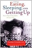 Eating, Sleeping, and Getting Up, Carolyn Crowder, 0767907779