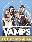 The Vamps: Our Story: 100% Official