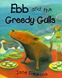 Ebb and Flo and the Greedy Gulls (Picture Books)