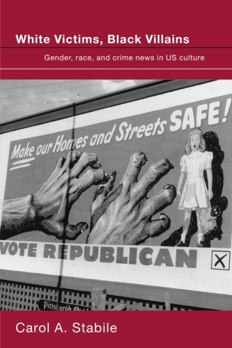 White Victims, Black Villains: Gender, Race, And Crime News in US Culture by Routledge